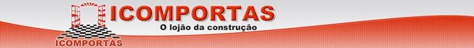 ICOMPORTAS O LOJAO DA CONSTRUCAO